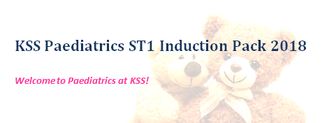 KSS Paediatrics ST1 Induction Pack