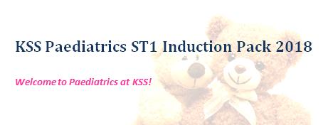 KSS Paediatrics ST1 Induction Pack